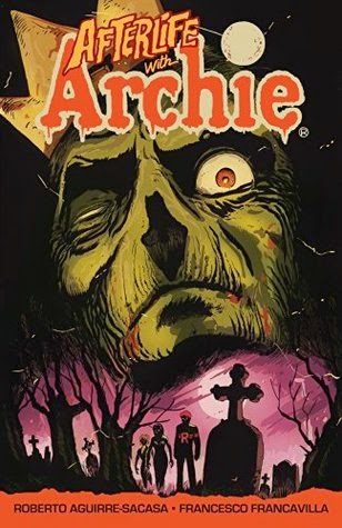 Afterlife with Archie volume 1 by Roberto Aguirre-Sacasa
