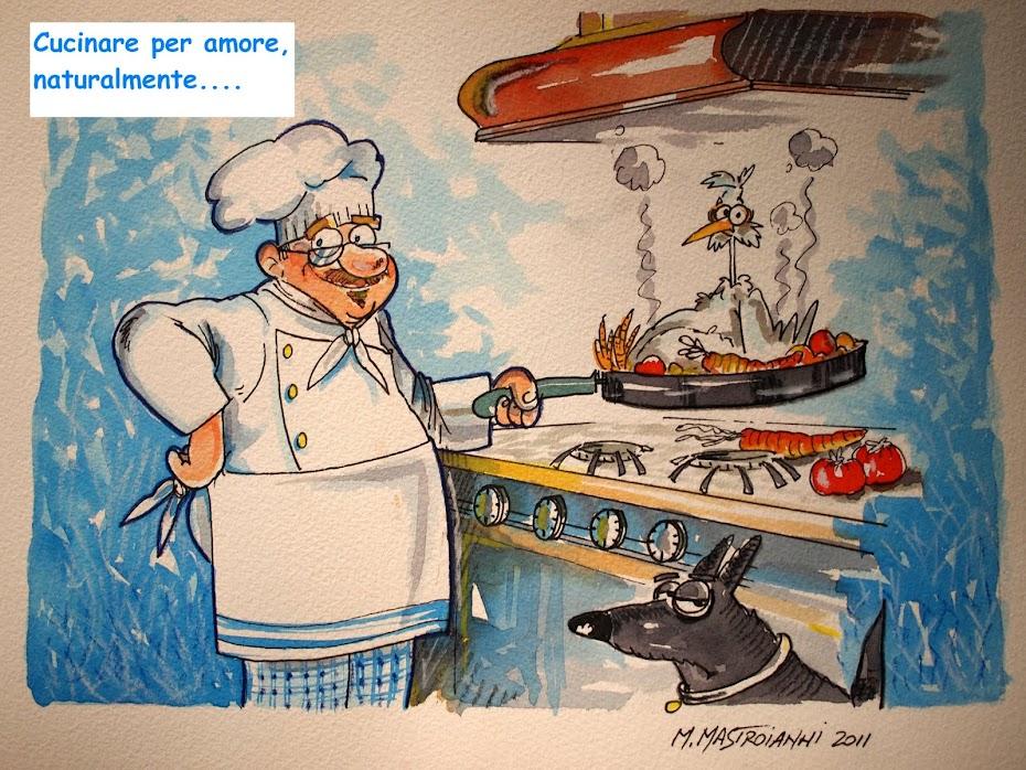 Cucinare, per amore naturalmente.....