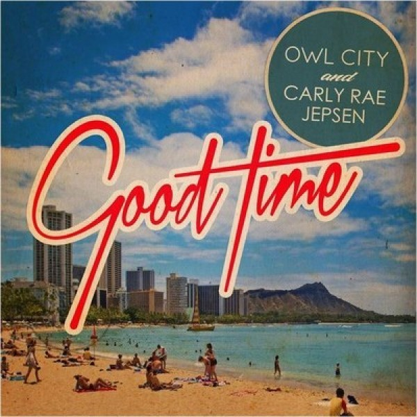 Carly Rae Jepsen ft. Owl City - Good Time