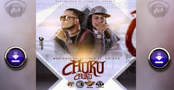 DESCARGAR ESTRENO – Musicologo Ft Polaco – Chuku Chuku