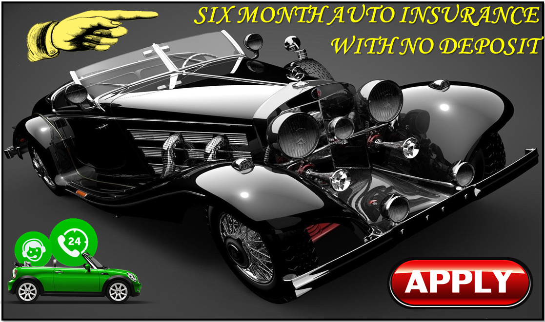 Six Month Auto Insurance With No Deposit