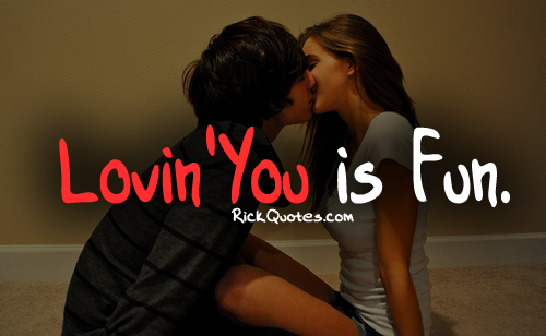 Love Quotes | Loving You Is Fun