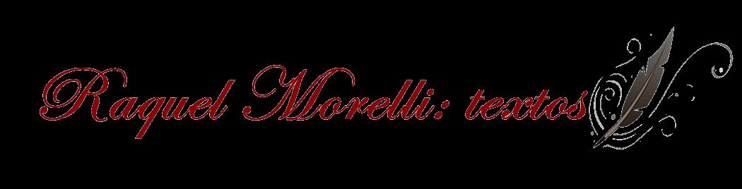 Raquel Morelli: Textos