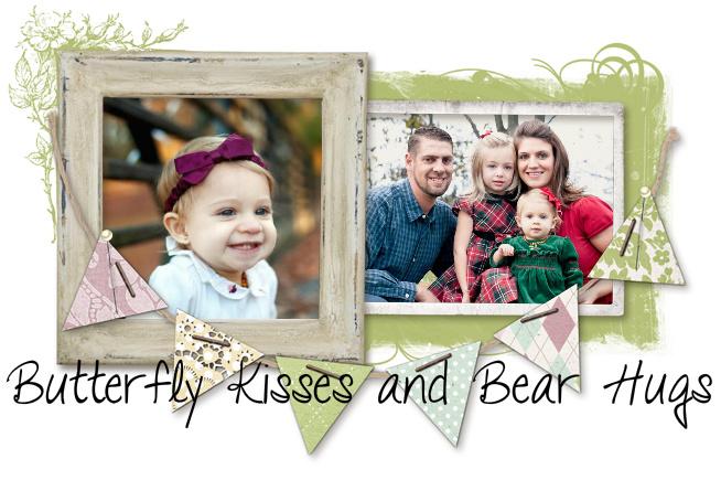 Butterfly Kisses & Bear Hugs