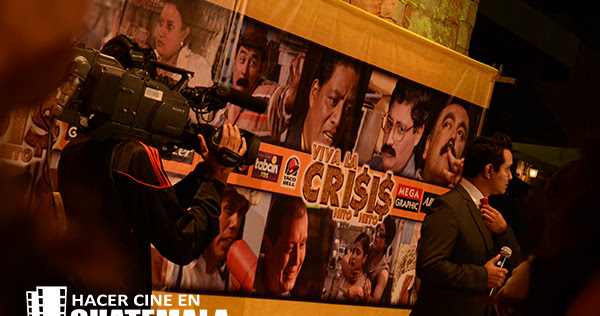 "Premier de ""Viva la Crisis"" película guatemalteca"