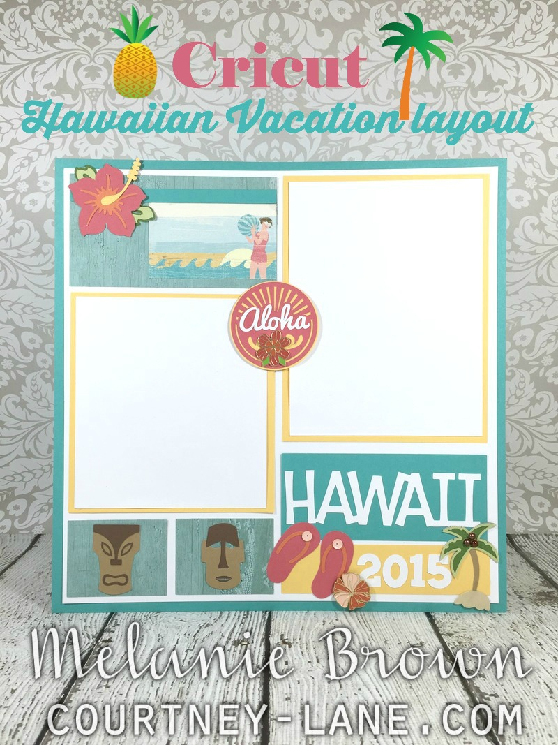 Courtney Lane Designs Cricut Hawaiian Vacation Layout