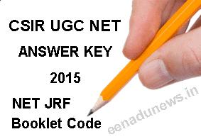 CSIR UGC NET June 2015 Answer Key, CSIR NET Exam Key 2015, CSIR NET JRF Answer Key 2015, www.csirhrdg.res.in Final Key 2015, CSIR UGC NET 21st June 2015 Answer Key Download Here, CSIR National Eligibility Test June 2015 Final Key, CSIR NET June 2015 Booklet A B C Question Paper