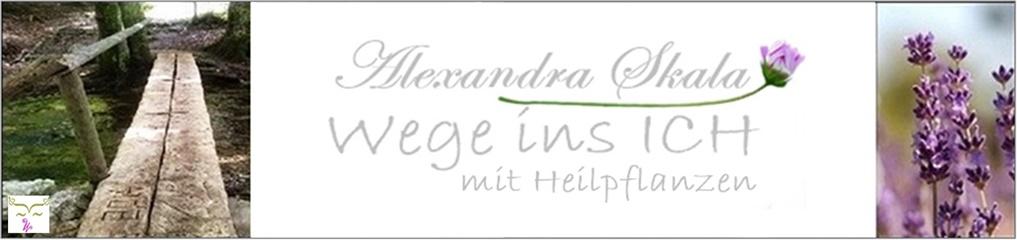 Wege ins ICH Alexandra Skala - Heilpflanzen Wissen & Mehr