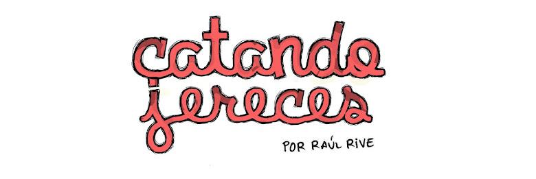 Catando jereces - Por Raúl Rive