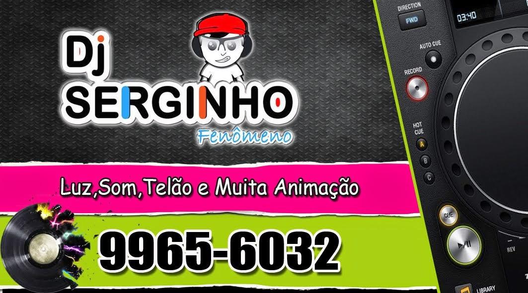 DJ SERGINHO FENÔMENO