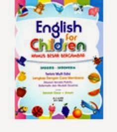 English for Children Kamus Besar Bergambar Inggris Indonesia