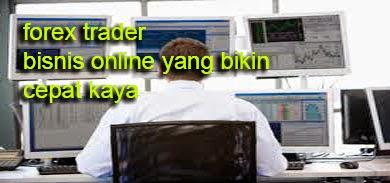 Jika Anda ingin kaya raya tak terbatas serta menginginkan kebebasan finansial serta kebeb Forex Trader-Bisnis Online Yang Bikin Cepat Kaya