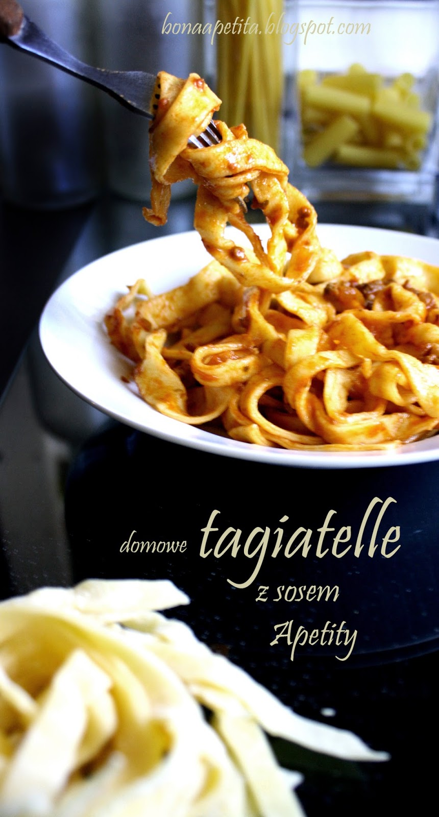 Tagiatelle! Domowa pasta z sosem mięsno pomidorowym Bony Apetity!