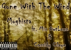 Gone With The Wind - Moghista feat Mix Owtlawz & Cassidy Claye desi hiphop rap music free download punjabi rap music