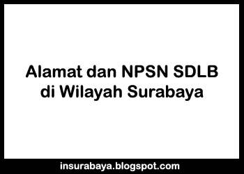 Daftar Nama Alamat dan NPSN SDLB di Surabaya