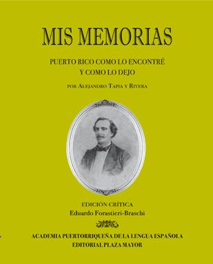 Mis memorias. Puerto Rico como lo encontré y como lo dejo, por Alejandro Tapia y Rivera.