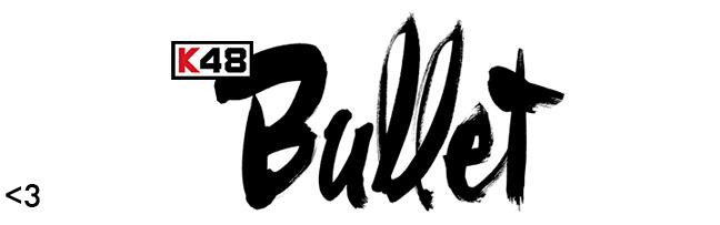 The K48 Bullet