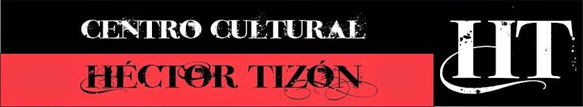 """Centro Cultural """"HÉCTOR TIZÓN"""""""