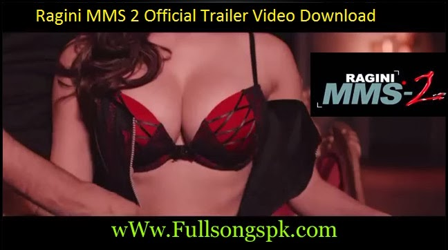 Sunny Leone,Ragini MMS 2-2014,Hindi Movie,Official Trailer,HD Video,Download