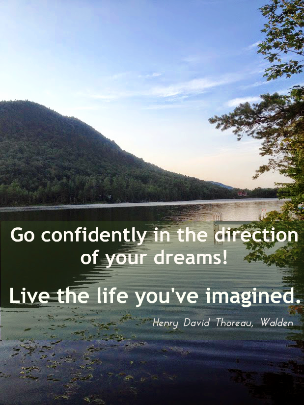 Live the life you've imagined - Thoreau