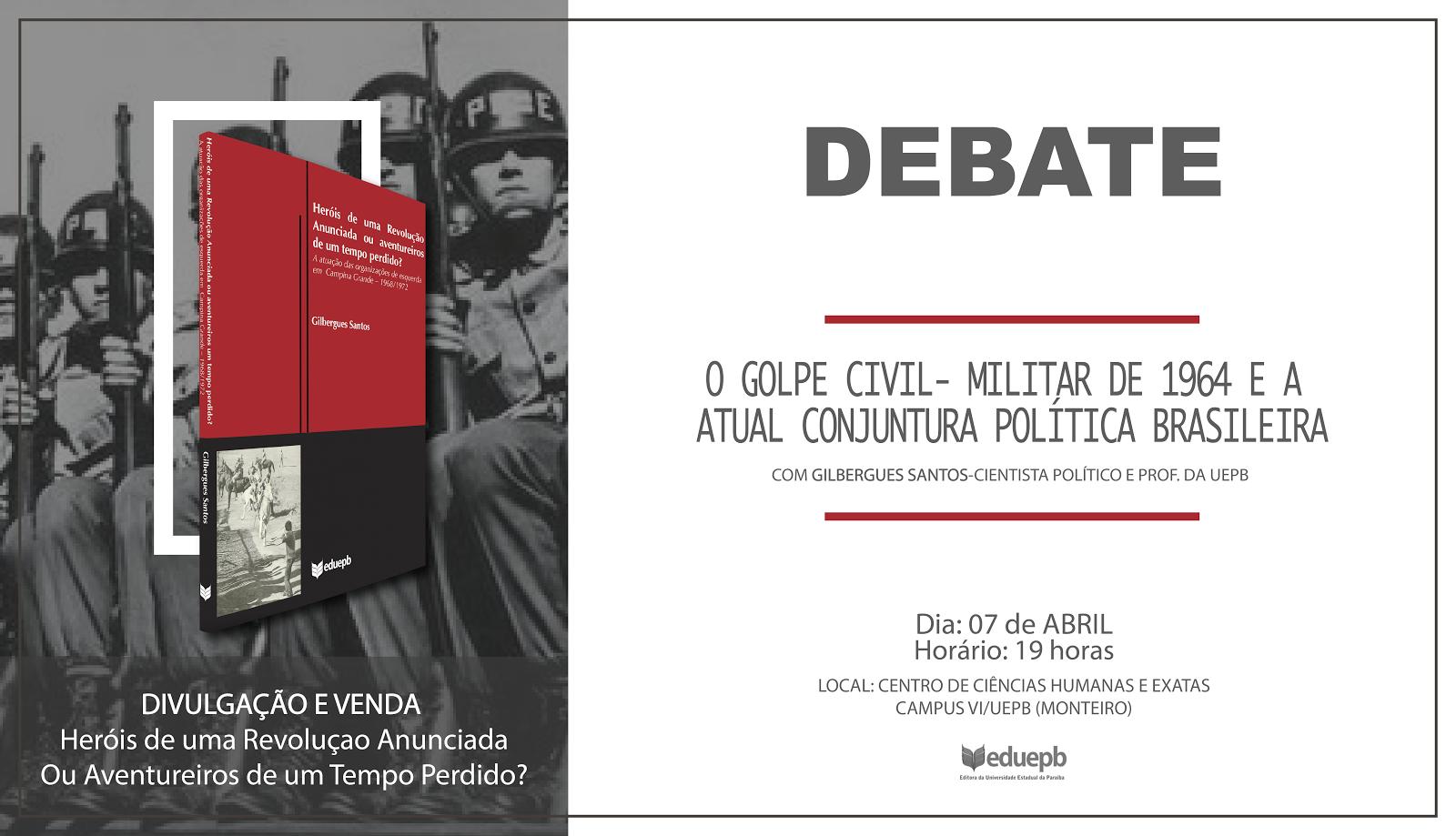 O GOLPE CIVIL-MILITAR DE 1964 E A ATUAL CONJUNTURA BRASILEIRA.