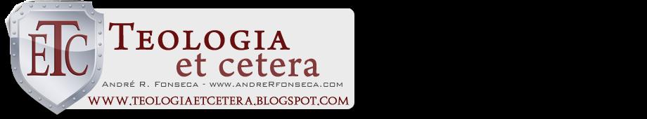 Teologia et cetera