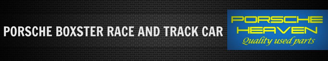 Porsche Boxster Track / Race Car