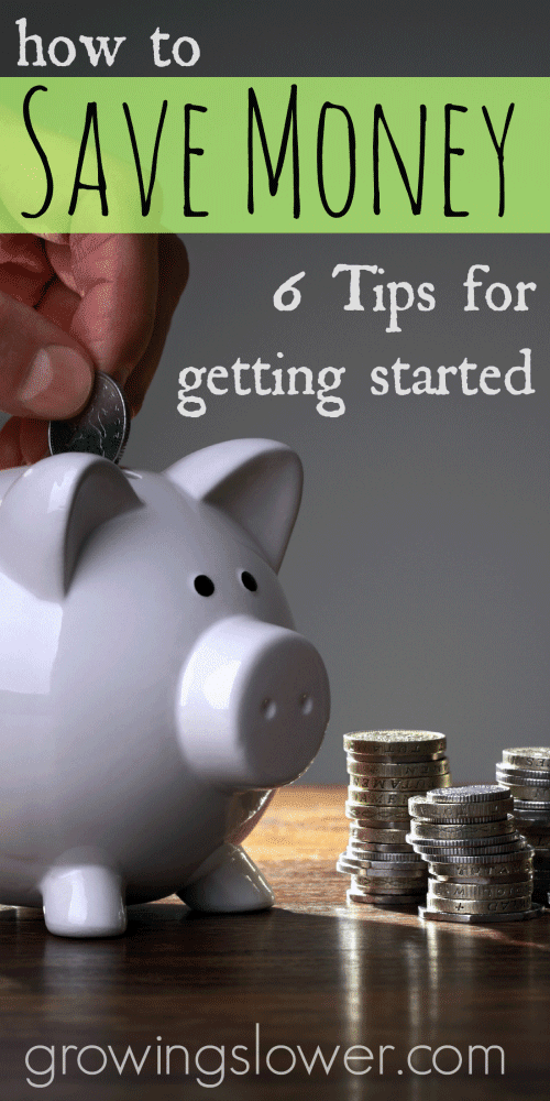 How to save money: 6 tips for getting started with a very inspirational story of how one mom affords to stay at home.  www.growingslower.com #savingmoney #debtfree
