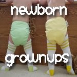 Newborn Grown-ups