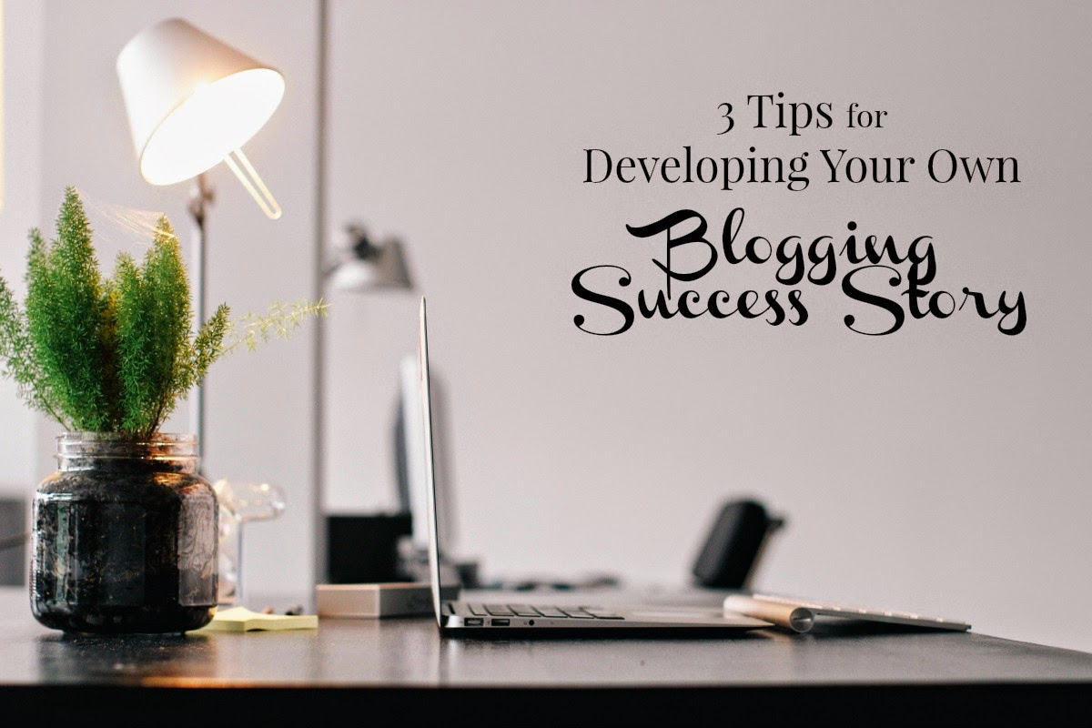 Develop Your Own Blogging Success Story - hint: stop comparing yourself to others!