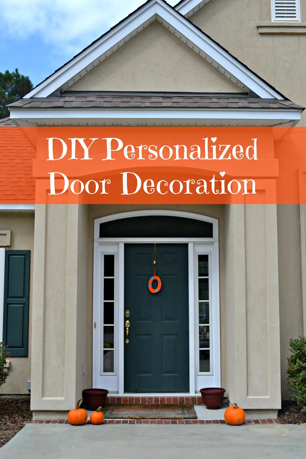 Personalized front door decorations - With A Few Simple Supplies And About 20 Minutes You Can Have A Fun Seasonal Decoration Hanging From Your Front Door