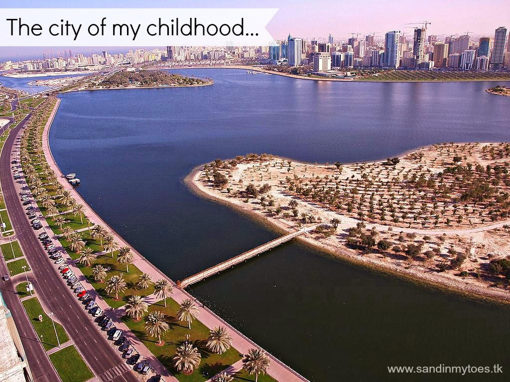 The city of my childhood, Sharjah