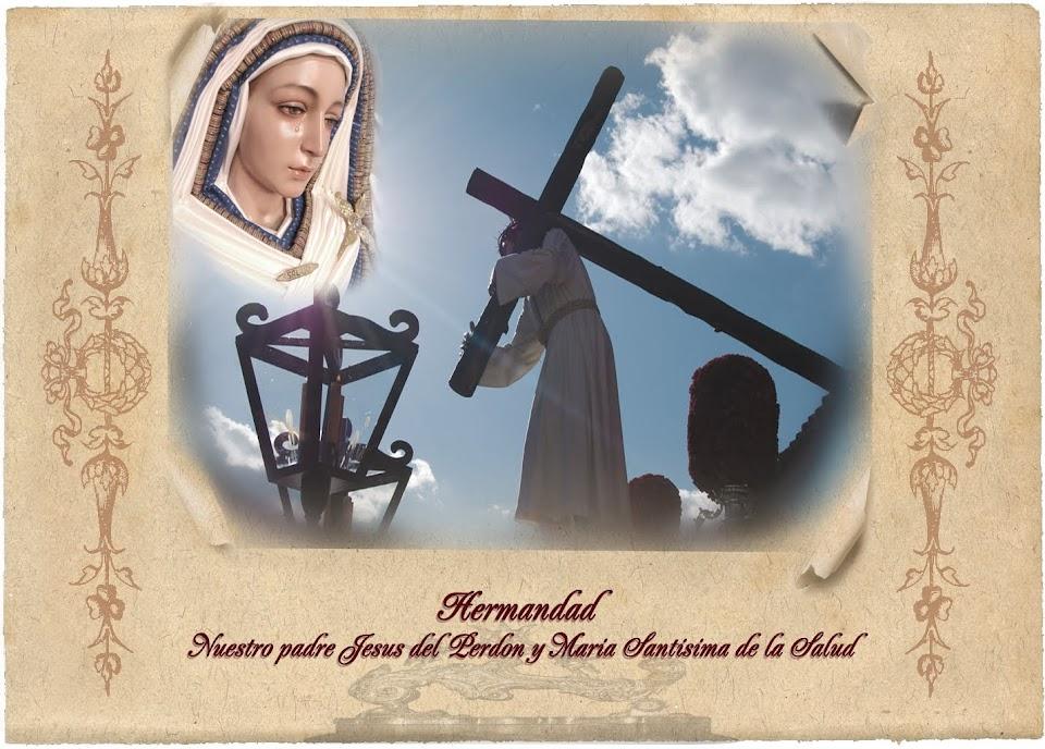 HERMADAD DE NTRO. PADRE JESÚS DEL PERDÓN Y MARÍA SANTÍSIMA DE LA SALUD