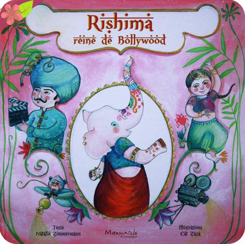 """Rishima reine de Bollywood"" de Nathalie Zimmermann et Cat Zaza"