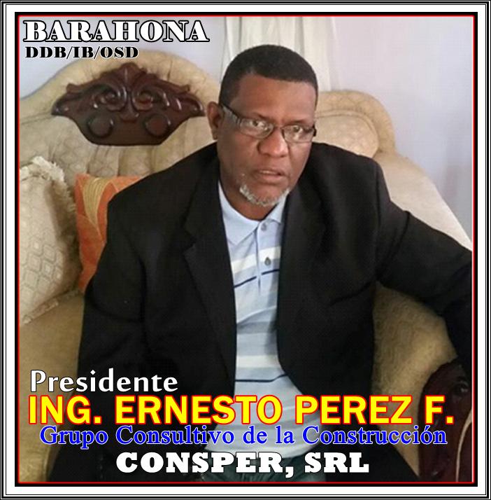 """ING. ERNESTO PEREZ FELIZ, PRESIDENTE GRUPO CONSULTIVO DE LA CONSTRUCCION """"CONSPER"""", SRL"""