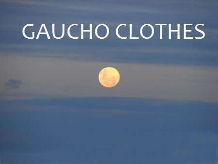 GAUCHO CLOTHES