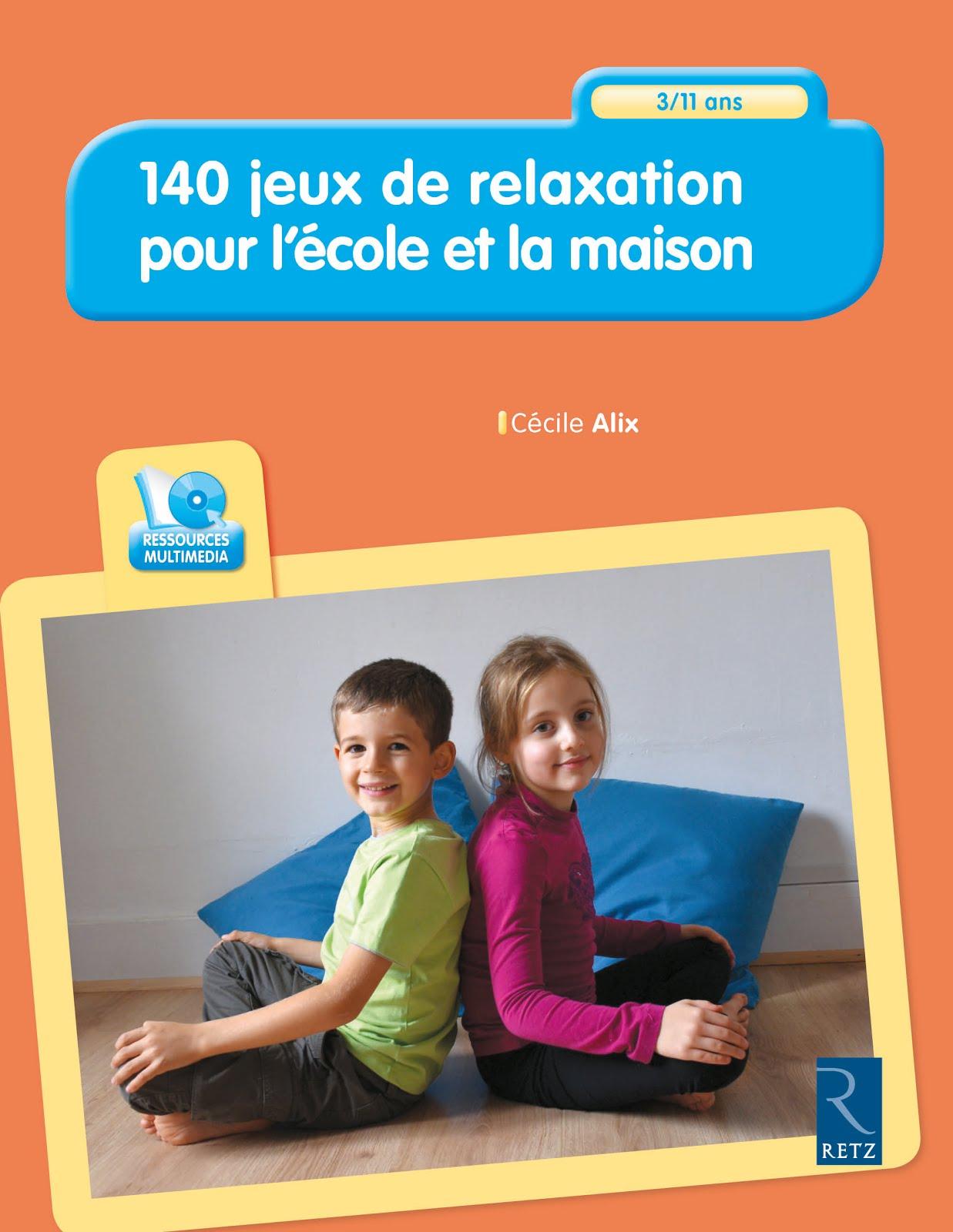 140 JEUX DE RELAXATION pour l'école et la maison