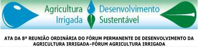 ATA DA 8ª REUNIÃO ORDINÁRIA DO FÓRUM AGRICULTURA IRRIGADA