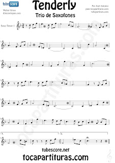 Partitura de Tenderly para Saxofón Tenor Tenderly Partitura de Tenderly para Trío de Saxofones. Partituras de Saxofón Alto 1, Saxo Alto 2 y Saxofón Tenor por el colaborador José Antonio. Saxophone Trio Sheet Music for Alto Saxophone 1, Alto Sax 2 and Tenor Saxophone Tenderly Music Scores