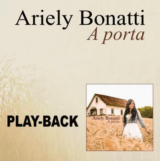 Ariely Bonatti - A Porta - Playback