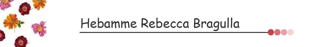 Hebamme Rebecca Bragulla