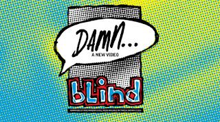 BLIND -  Damn...