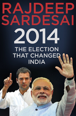 2014 – The Election that Changed India (English) by Rajdeep Sardeasi at Rs 239