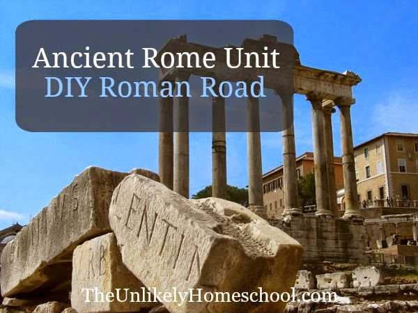 Ancient Rome Unit: DIY Roman Road {The Unlikely Homeschool}