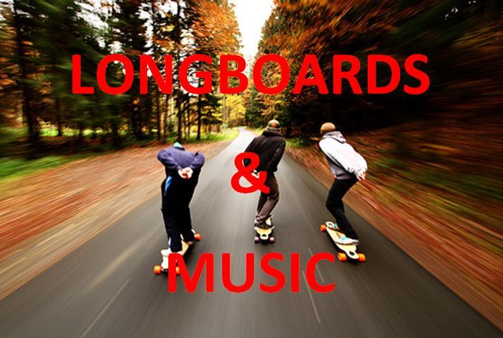 Longboard & Music