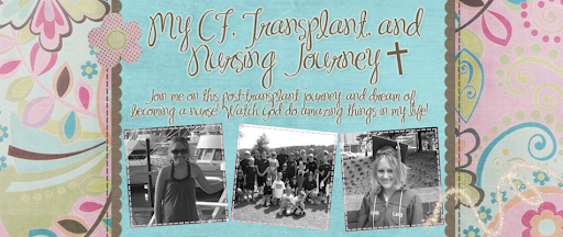 My CF, Transplant and Nursing Journey