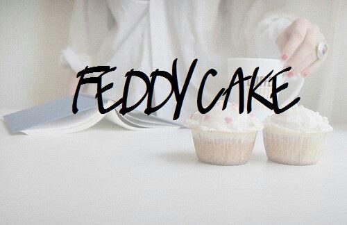 FEDDYCAKE BLOG