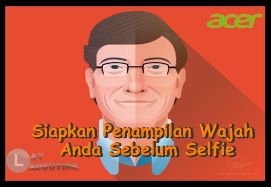 Siapkan Penampilan Wajah Anda Sebelum Selfie