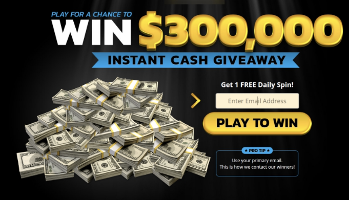Win Cash - $300k ! Hurry