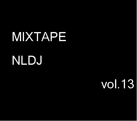 MIXTAPE NLDJ vol.13